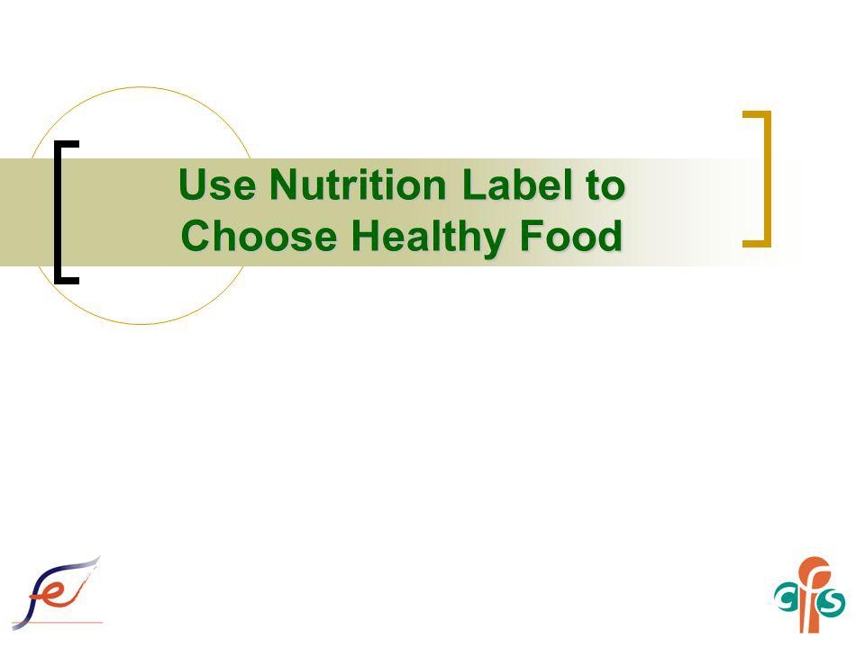 Use Nutrition Label to Choose Healthy Food