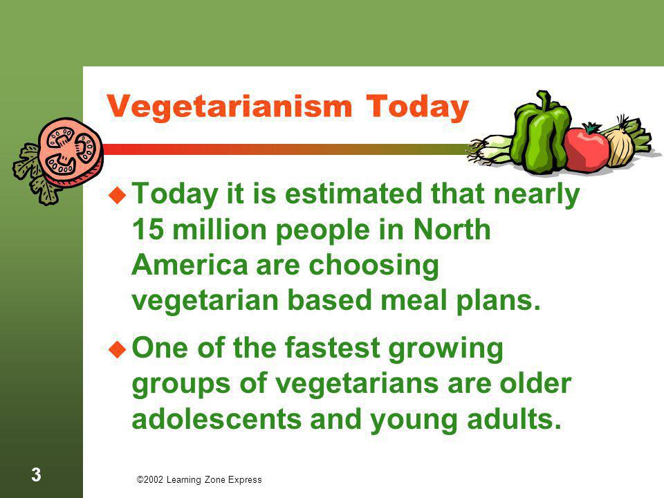 ©2002 Learning Zone Express 4 Types of Vegetarianism