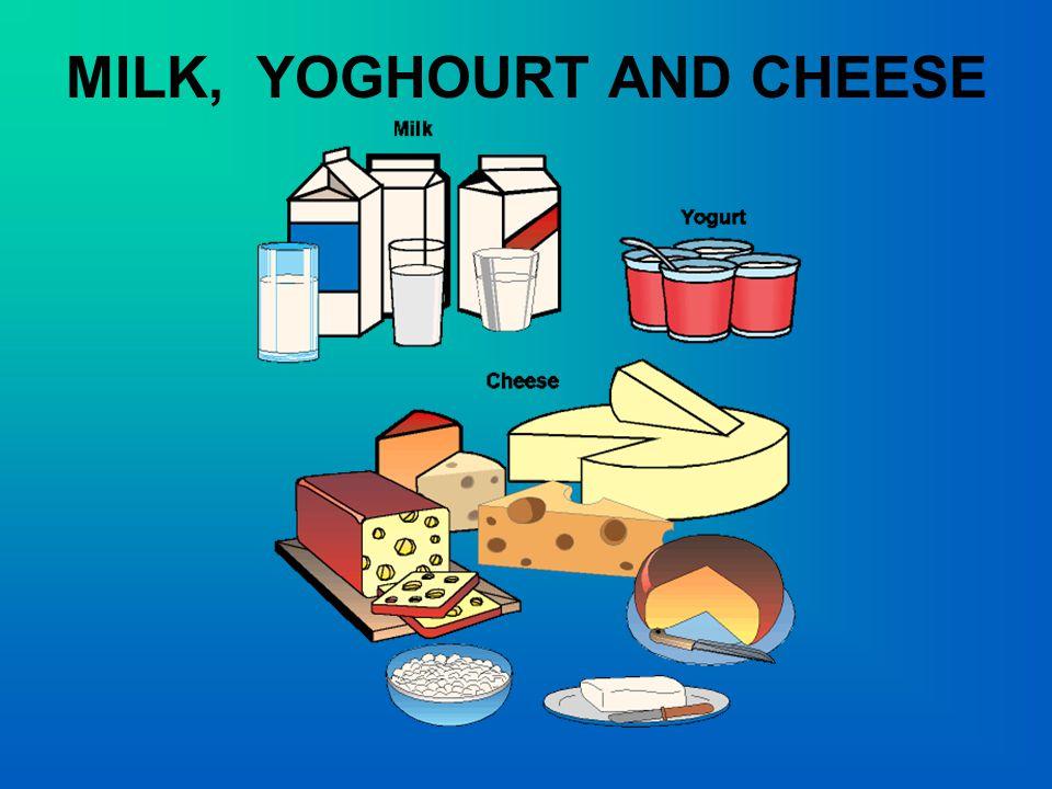 MILK, YOGHOURT AND CHEESE