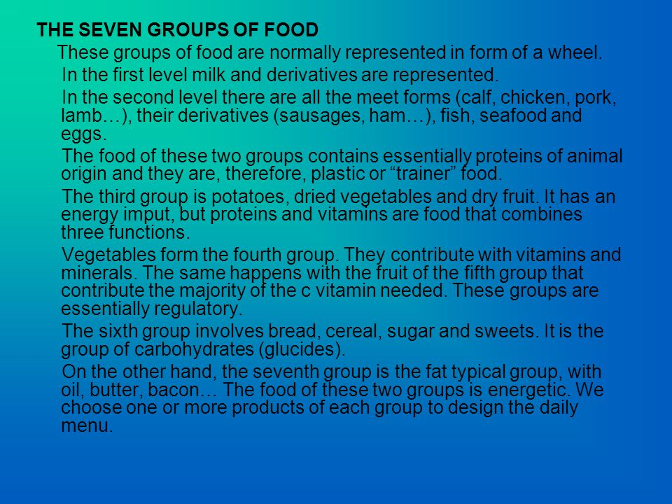 THE SEVEN GROUPS OF FOOD These groups of food are normally represented in form of a wheel.