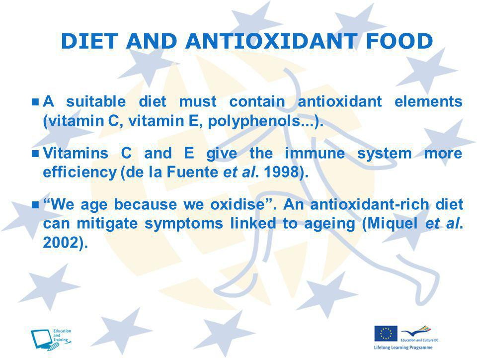 A suitable diet must contain antioxidant elements (vitamin C, vitamin E, polyphenols...). Vitamins C and E give the immune system more efficiency (de