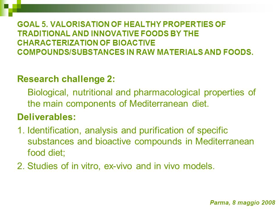 Research challenge 2: Biological, nutritional and pharmacological properties of the main components of Mediterranean diet.