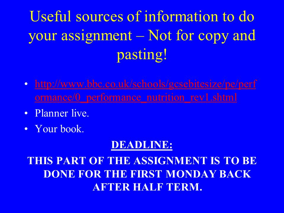 Useful sources of information to do your assignment – Not for copy and pasting! http://www.bbc.co.uk/schools/gcsebitesize/pe/perf ormance/0_performanc
