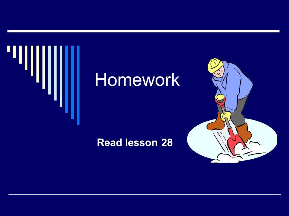 Homework Read lesson 28