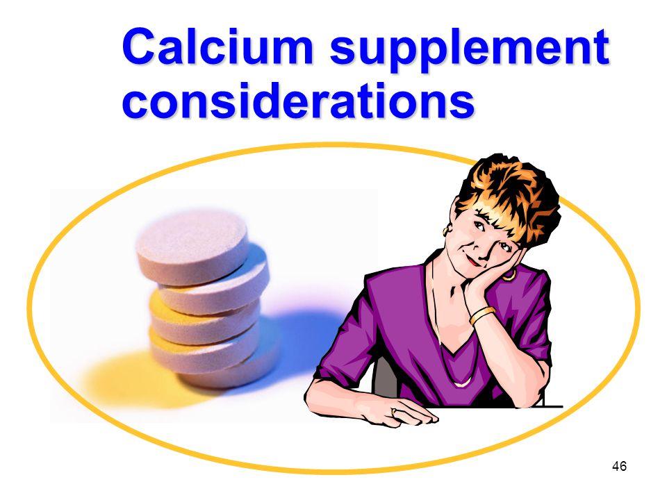 46 Calcium supplement considerations
