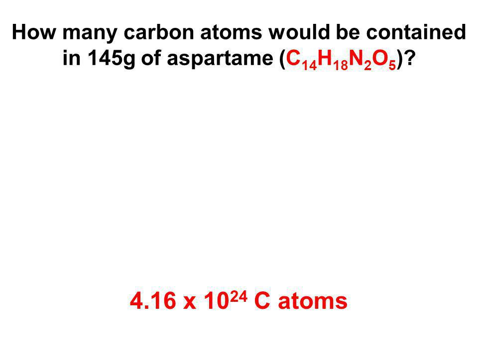 How many carbon atoms would be contained in 145g of aspartame.