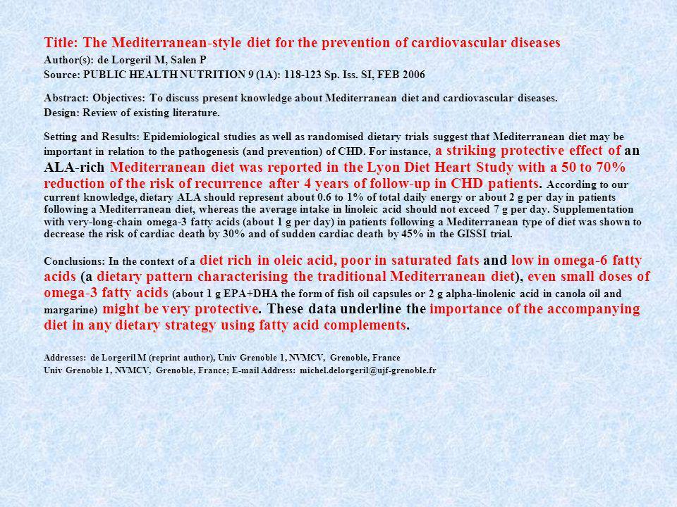 Title: The Mediterranean-style diet for the prevention of cardiovascular diseases Author(s): de Lorgeril M, Salen P Source: PUBLIC HEALTH NUTRITION 9 (1A): 118-123 Sp.