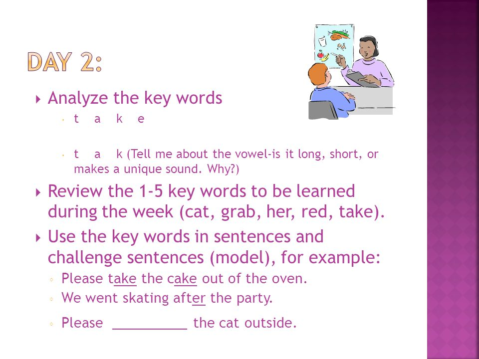 F Introduce 1-5 key words to be used during the week (Ex.