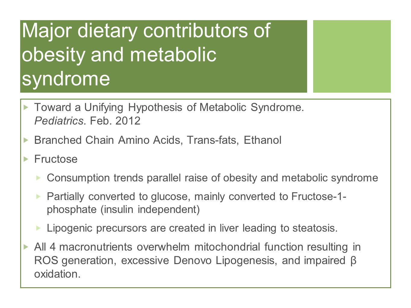 Major dietary contributors of obesity and metabolic syndrome Toward a Unifying Hypothesis of Metabolic Syndrome.