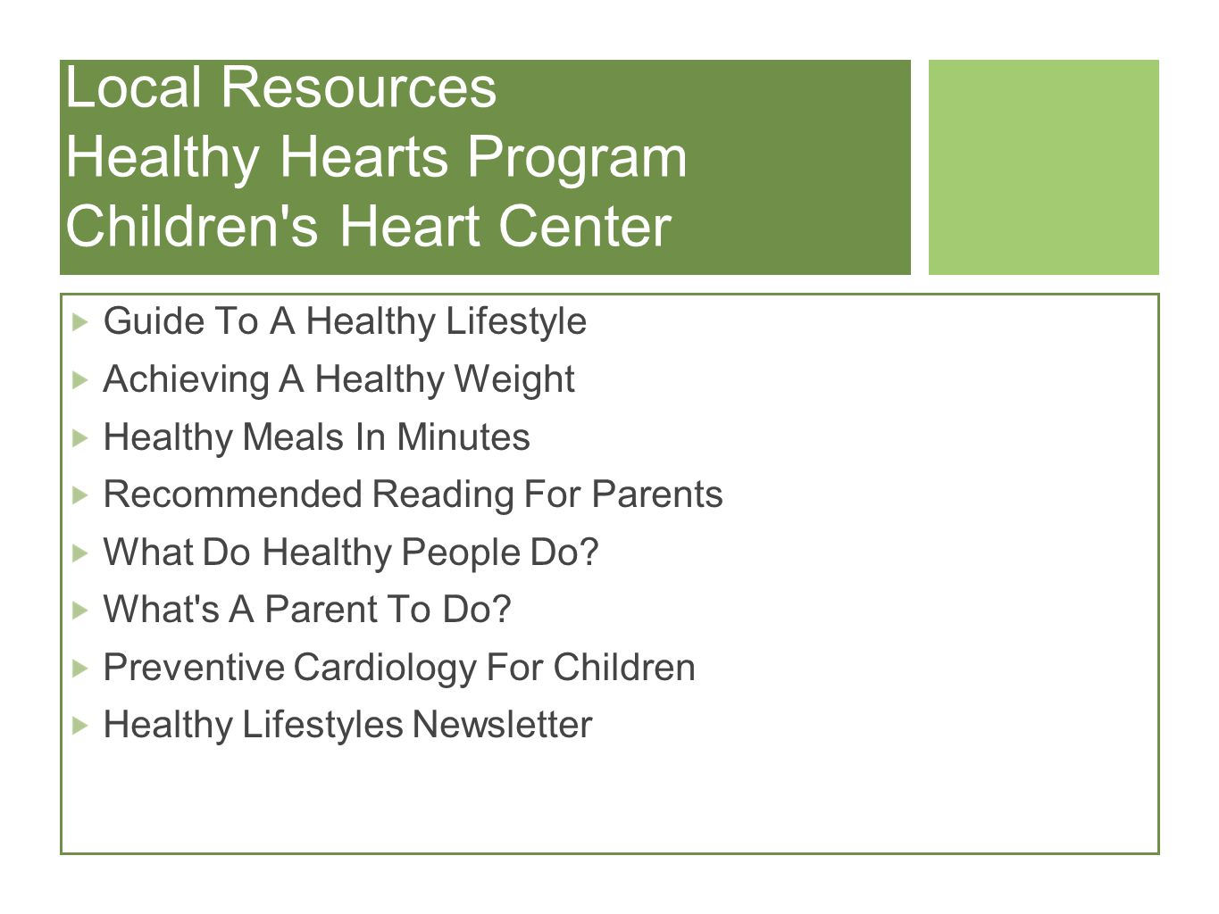 Local Resources Healthy Hearts Program Children s Heart Center Guide To A Healthy Lifestyle Achieving A Healthy Weight Healthy Meals In Minutes Recommended Reading For Parents What Do Healthy People Do.