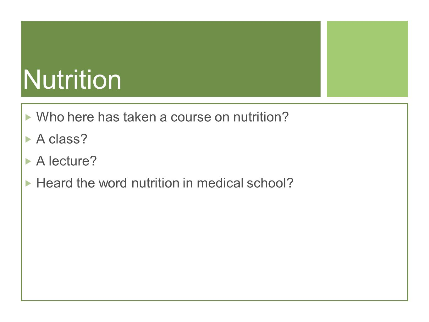 Nutrition Who here has taken a course on nutrition.