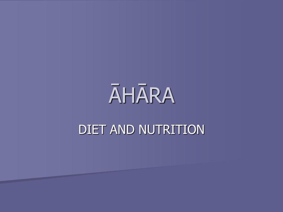 ĀHĀRA DIET AND NUTRITION