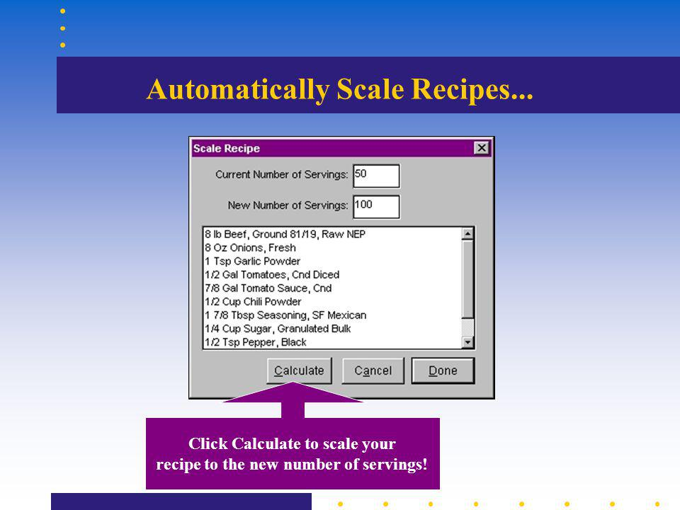 Automatically Scale Recipes... Click Calculate to scale your recipe to the new number of servings!