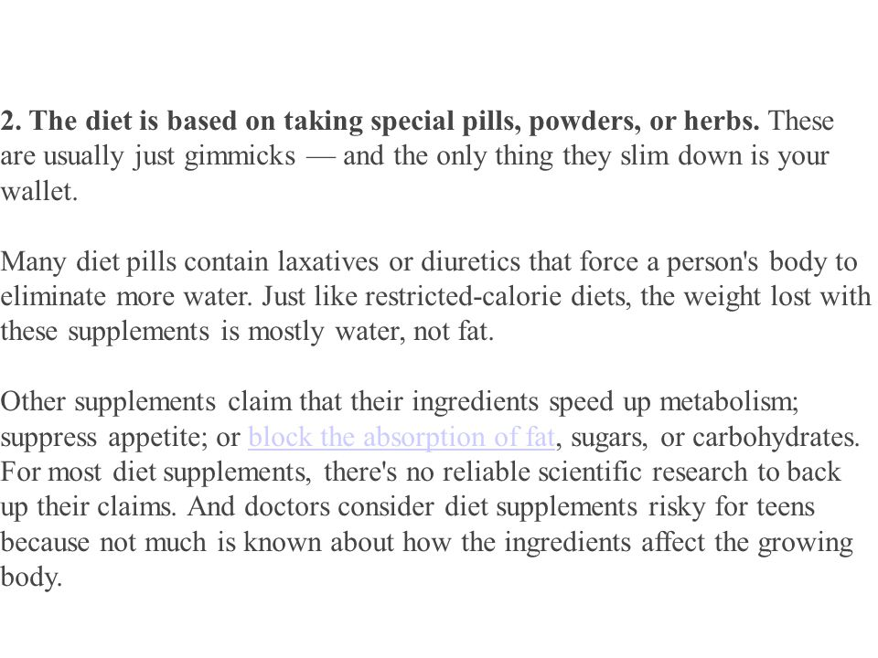 2. The diet is based on taking special pills, powders, or herbs.