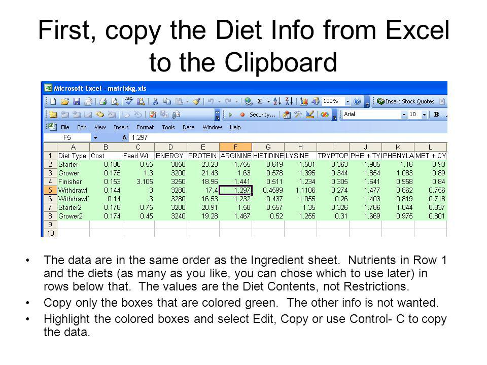 First, copy the Diet Info from Excel to the Clipboard The data are in the same order as the Ingredient sheet.