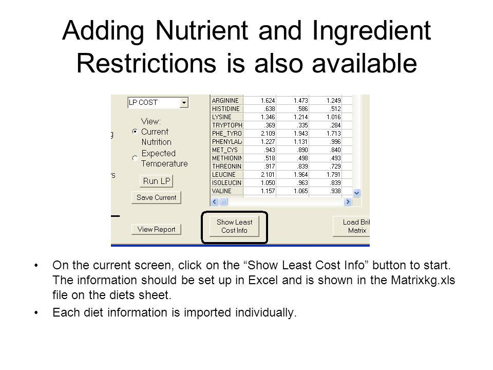 Adding Nutrient and Ingredient Restrictions is also available On the current screen, click on the Show Least Cost Info button to start.