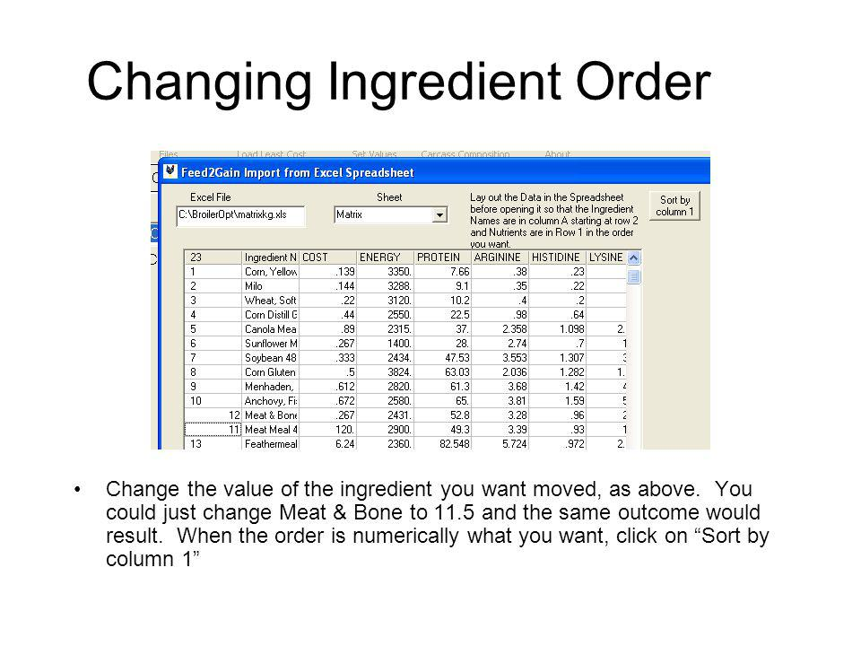 Changing Ingredient Order Change the value of the ingredient you want moved, as above.