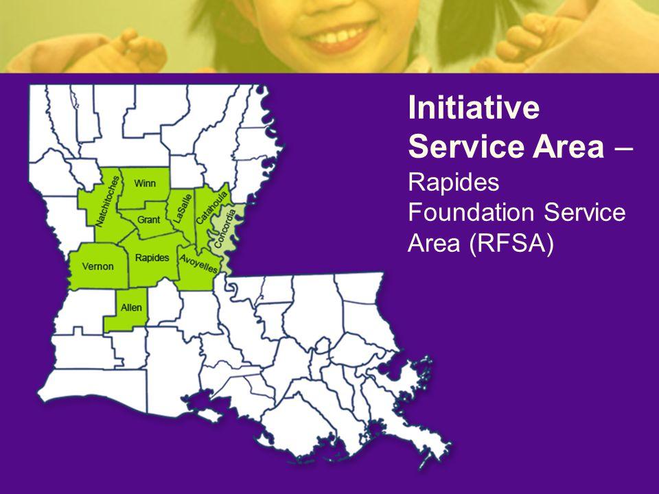 Initiative Service Area – Rapides Foundation Service Area (RFSA)