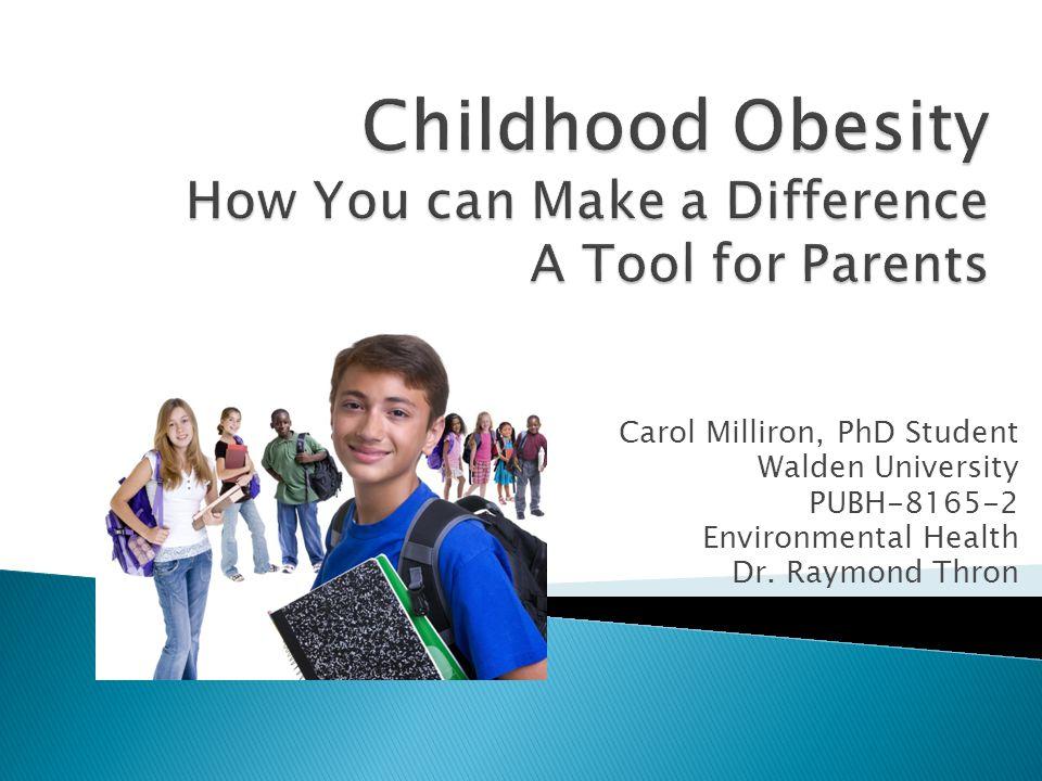 Carol Milliron, PhD Student Walden University PUBH-8165-2 Environmental Health Dr. Raymond Thron