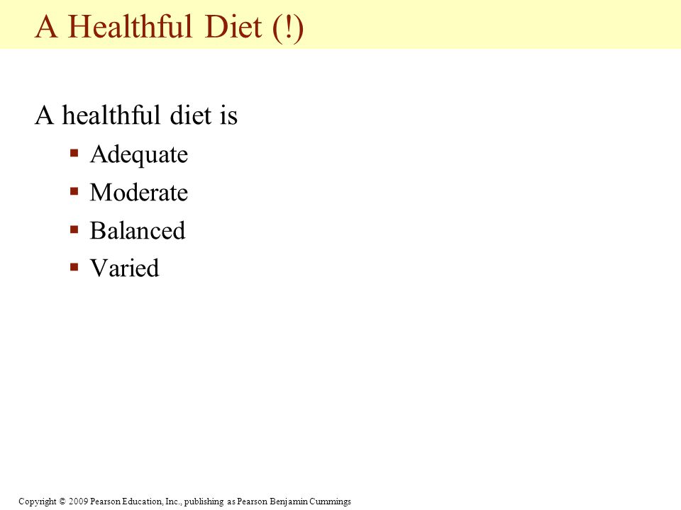 Copyright © 2009 Pearson Education, Inc., publishing as Pearson Benjamin Cummings MyPyramid MyPyramid can be used to plan a healthful diet.