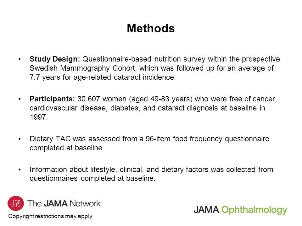 Copyright restrictions may apply Study Design: Questionnaire-based nutrition survey within the prospective Swedish Mammography Cohort, which was followed up for an average of 7.7 years for age-related cataract incidence.