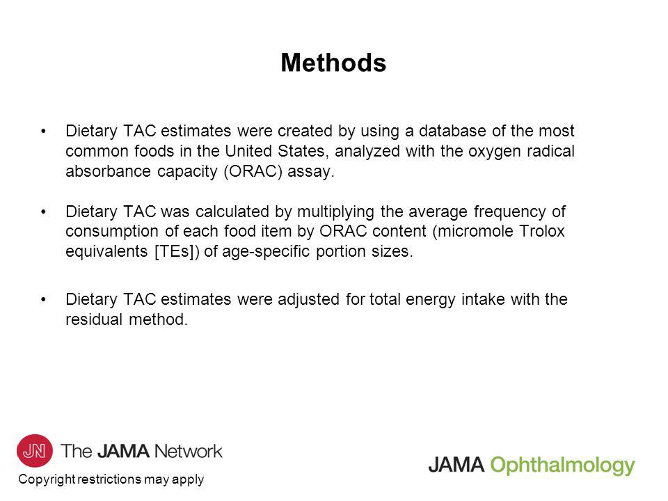 Copyright restrictions may apply Dietary TAC estimates were created by using a database of the most common foods in the United States, analyzed with the oxygen radical absorbance capacity (ORAC) assay.