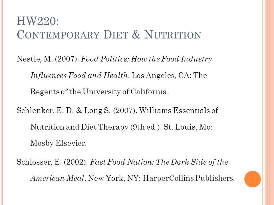HW220: C ONTEMPORARY D IET & N UTRITION Nestle, M.