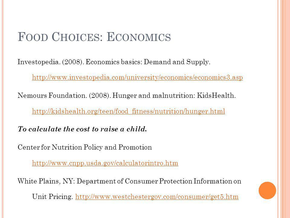 F OOD C HOICES : E CONOMICS Investopedia. (2008).