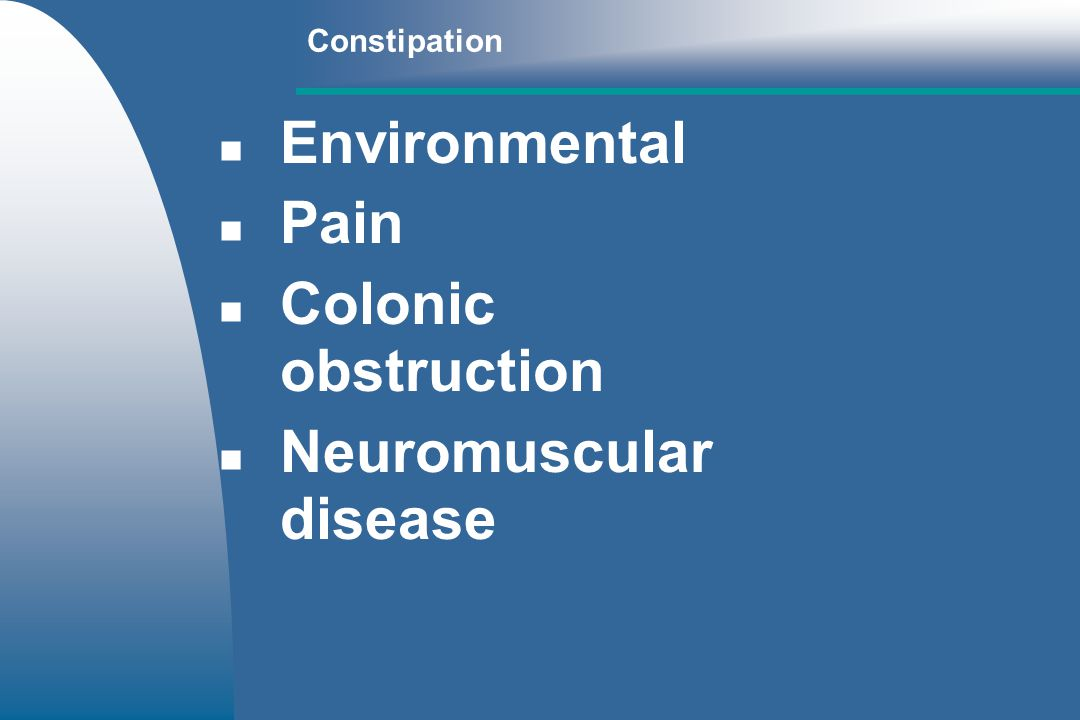 Constipation Appropriate pharmacologic and surgical management Highly digestible diet High fiber diet (multiple small meals) – –Decreases stool density – –Normalizes transit time