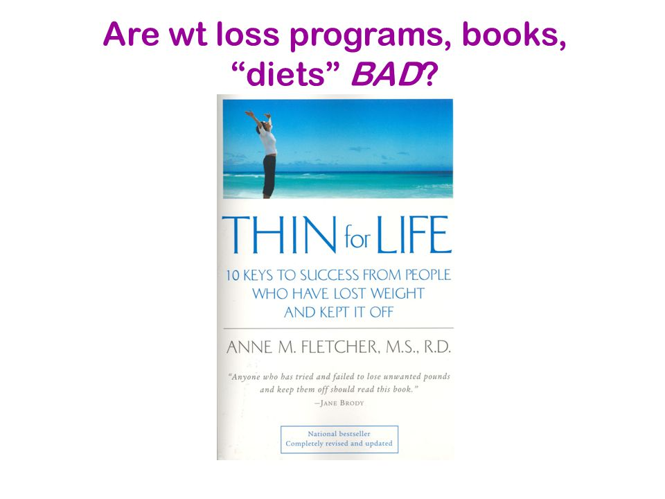 Are wt loss programs, books, diets BAD