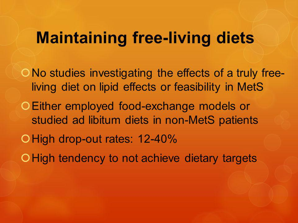 Diets for Dyslipidemia in Metabolic Syndrome (DMetS) Study Design: Double blinded, randomized, X-over Intervention: Moderate Fat (MF) = 40% fat, 45% carbohydrate Low fat (LF) = 20% fat, 65% carbohydrate Both diets 15% protein, 8% saturated fat, 25-30 g/day of fiber Primary Lipid Outcome: Δ Non-HDL cholesterol from baseline Also evaluated inflammatory markers, endothelial function, glycemic indices