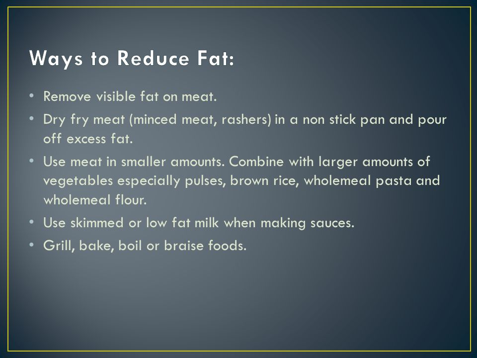 Remove visible fat on meat.