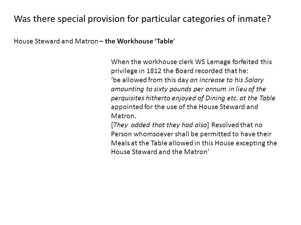 Was there special provision for particular categories of inmate.