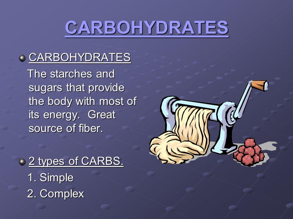 SIMPLE CARBOHYDRATES Simple Carbohydrates found in fruit, sugar and milk found in fruit, sugar and milk
