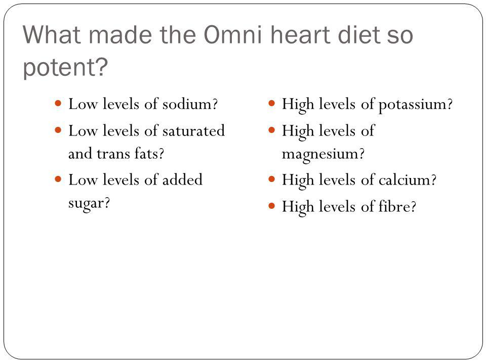 What made the Omni heart diet so potent.Low levels of sodium.