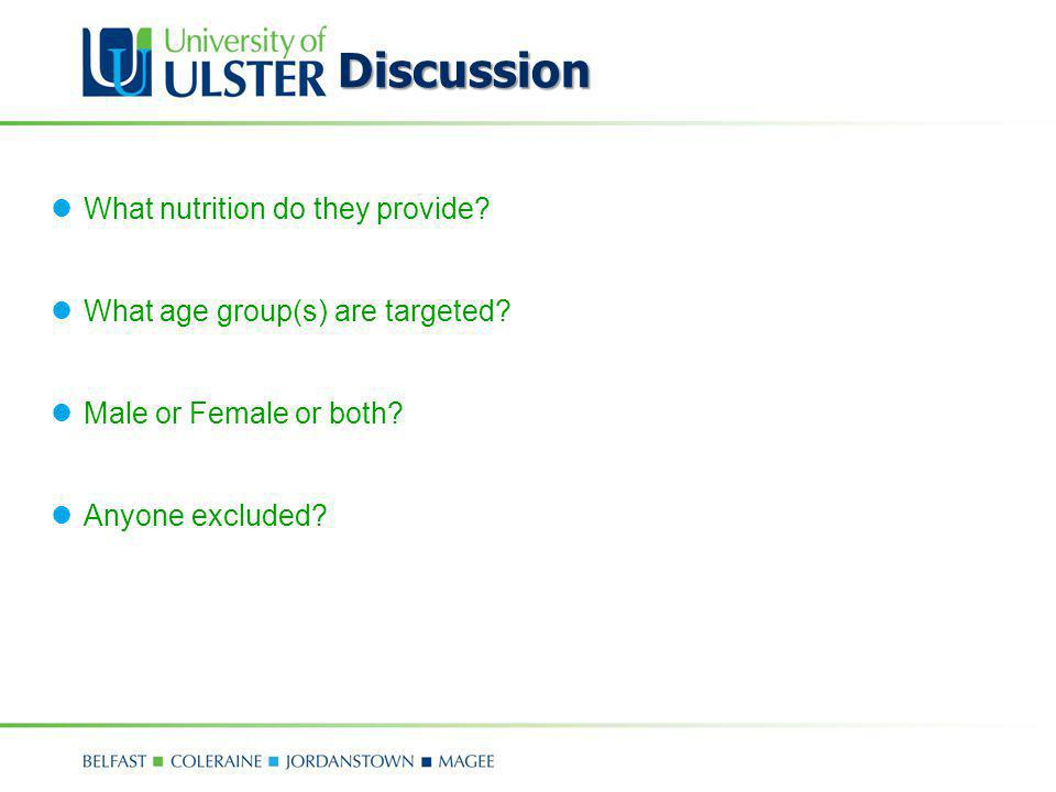 Discussion What nutrition do they provide? What age group(s) are targeted? Male or Female or both? Anyone excluded?