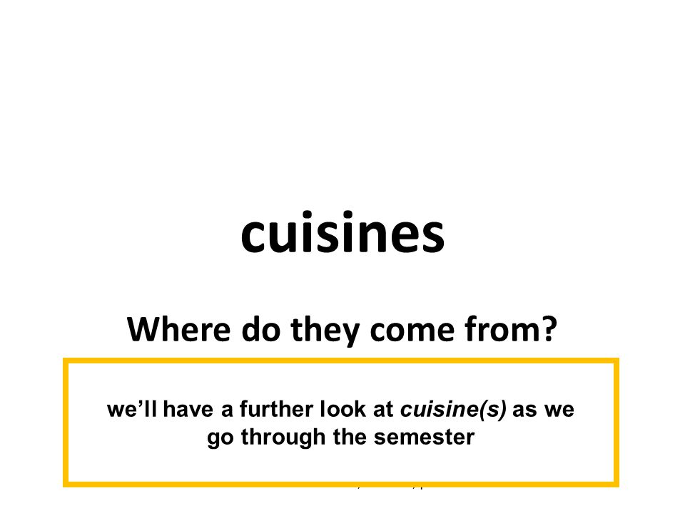 cuisines Where do they come from. The Cultural Feast, 2 nd Ed., p.