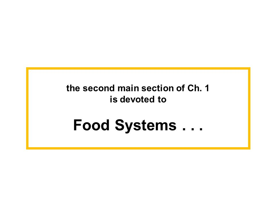 the second main section of Ch. 1 is devoted to Food Systems...