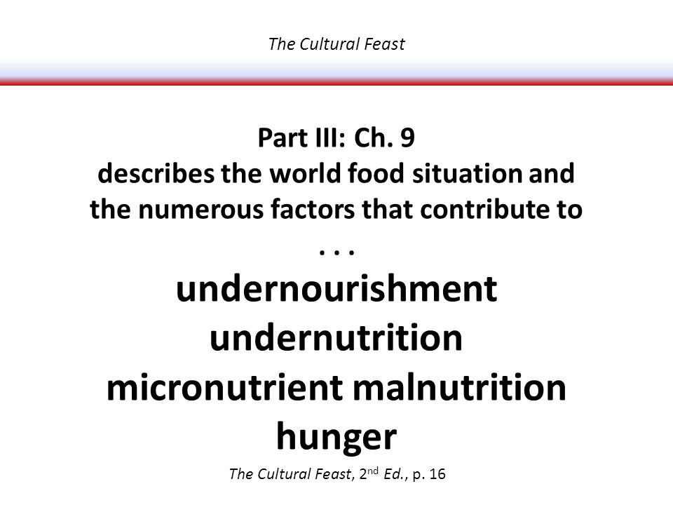 Part III: Ch. 9 describes the world food situation and the numerous factors that contribute to...