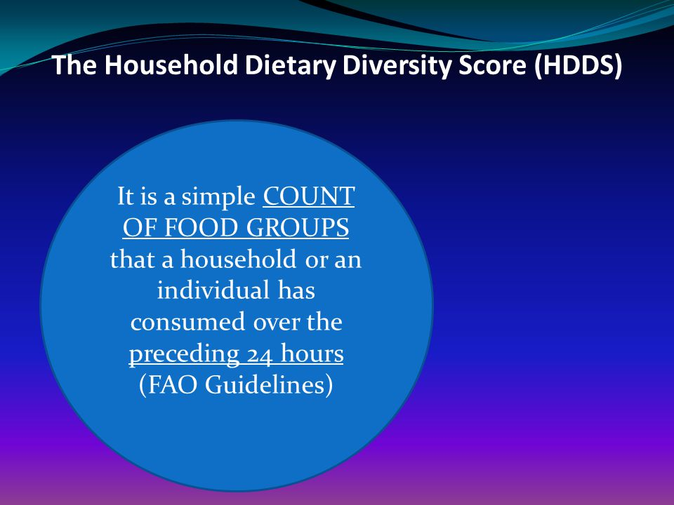 The Household Dietary Diversity Score (HDDS)