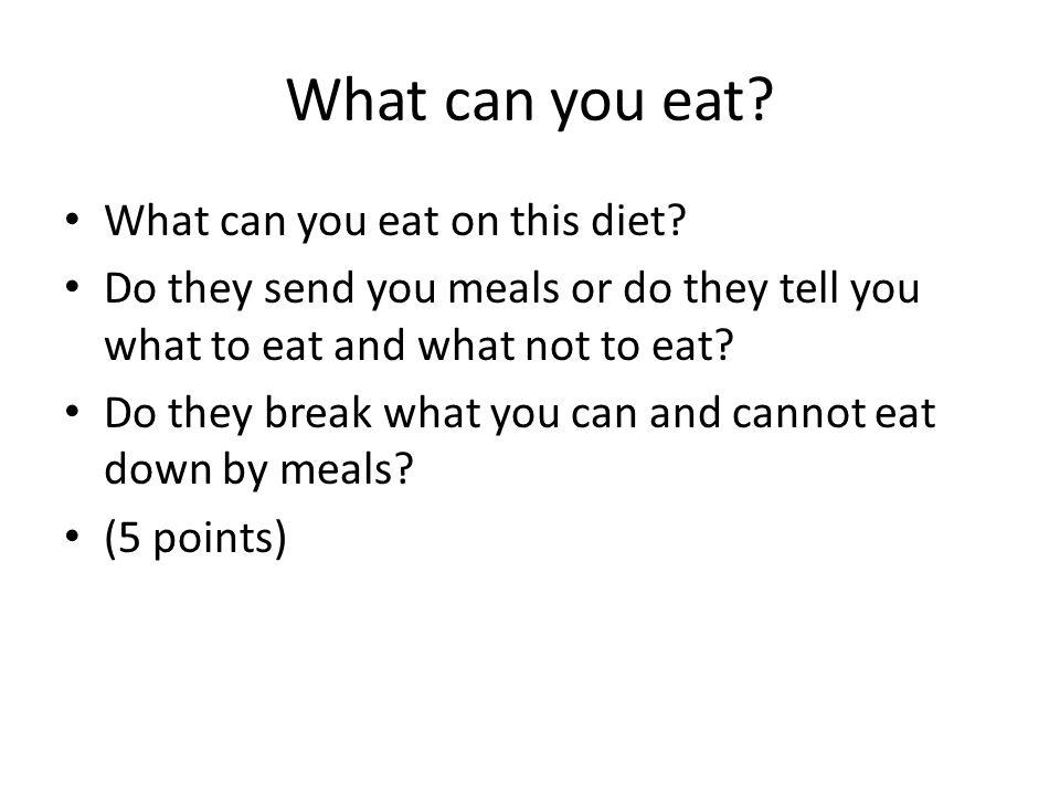 What can you eat. What can you eat on this diet.