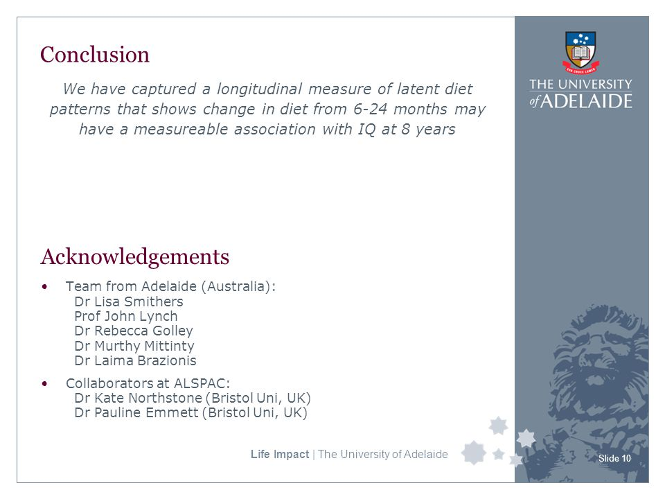 Life Impact | The University of Adelaide Conclusion We have captured a longitudinal measure of latent diet patterns that shows change in diet from 6-2