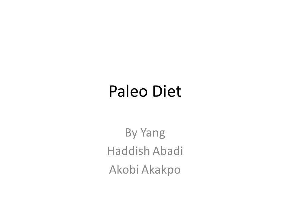 Paleo Diet By Yang Haddish Abadi Akobi Akakpo