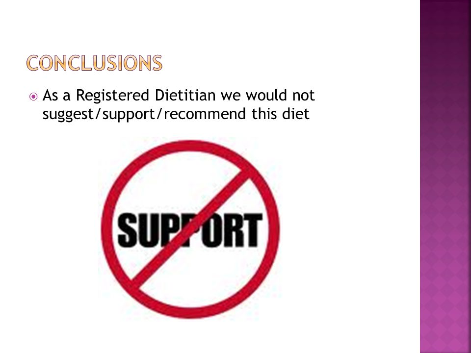 As a Registered Dietitian we would not suggest/support/recommend this diet