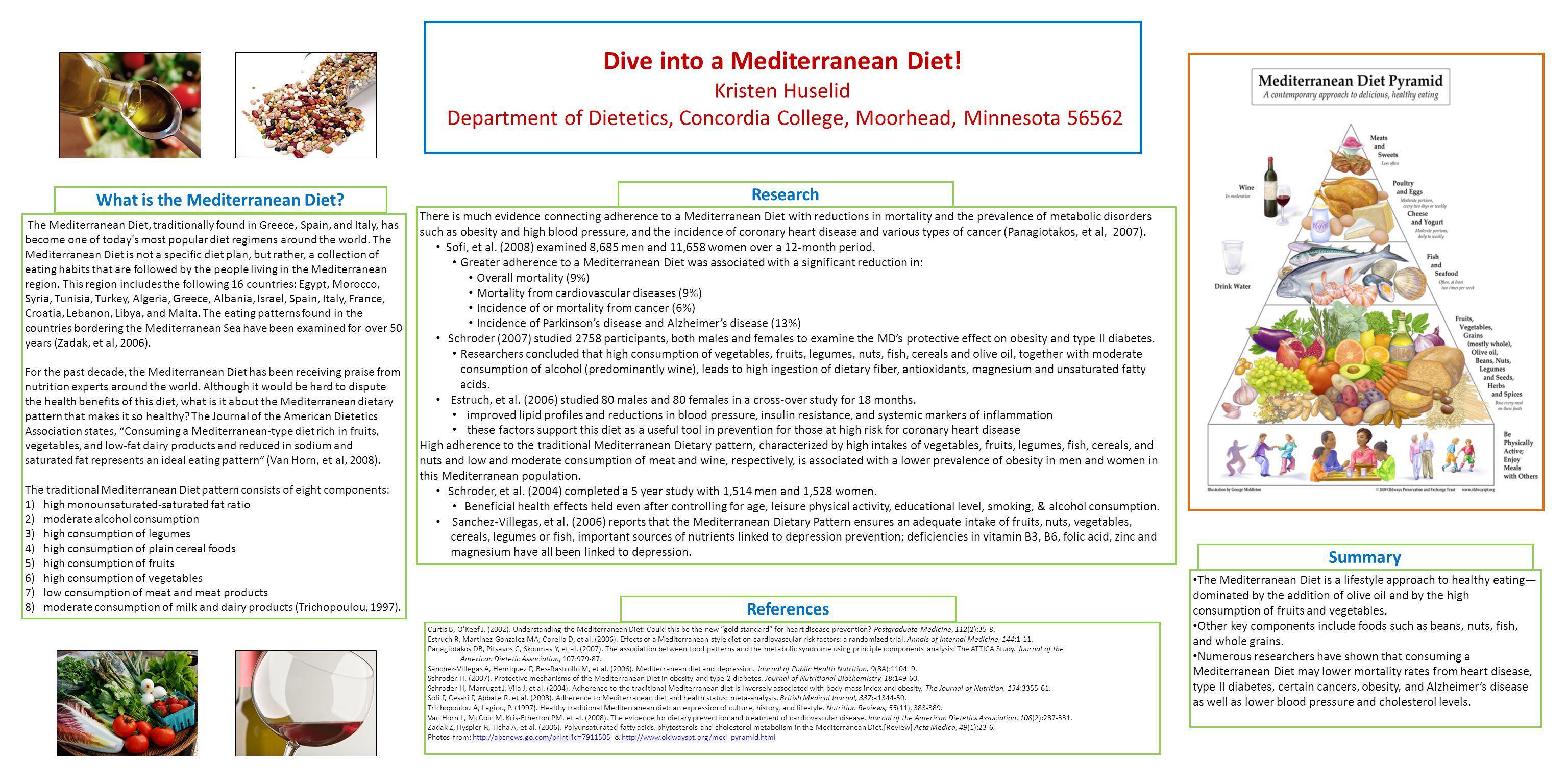 Dive into a Mediterranean Diet! Kristen Huselid Department of Dietetics, Concordia College, Moorhead, Minnesota 56562 The Mediterranean Diet, traditio