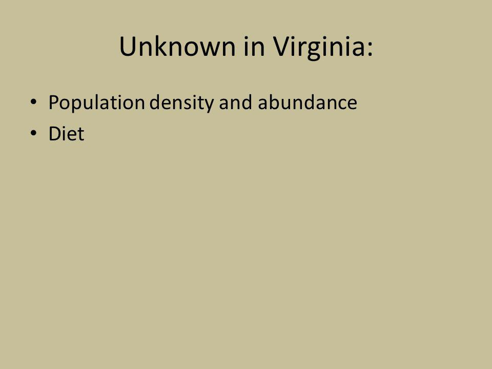 Unknown in Virginia: Population density and abundance Diet