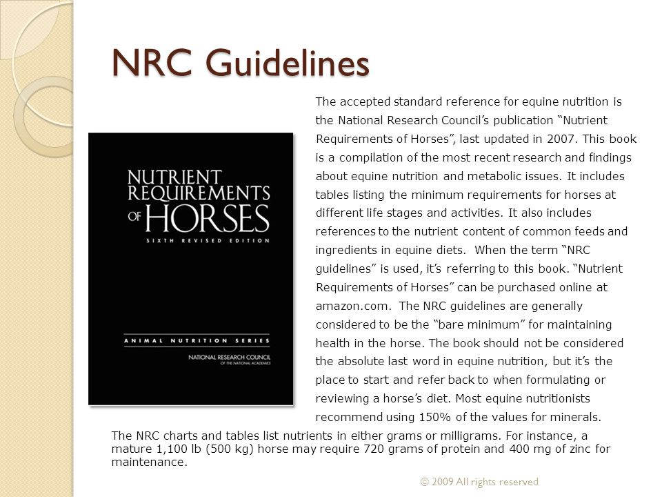 NRC Guidelines The accepted standard reference for equine nutrition is the National Research Councils publication Nutrient Requirements of Horses, las