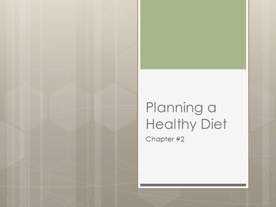 Planning a Healthy Diet Chapter #2