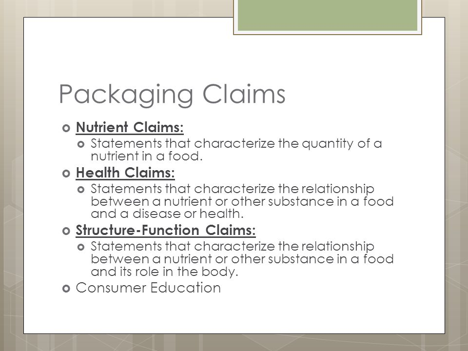 Packaging Claims Nutrient Claims: Statements that characterize the quantity of a nutrient in a food.