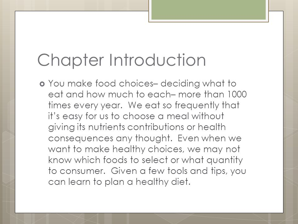 Chapter Introduction You make food choices– deciding what to eat and how much to each– more than 1000 times every year.